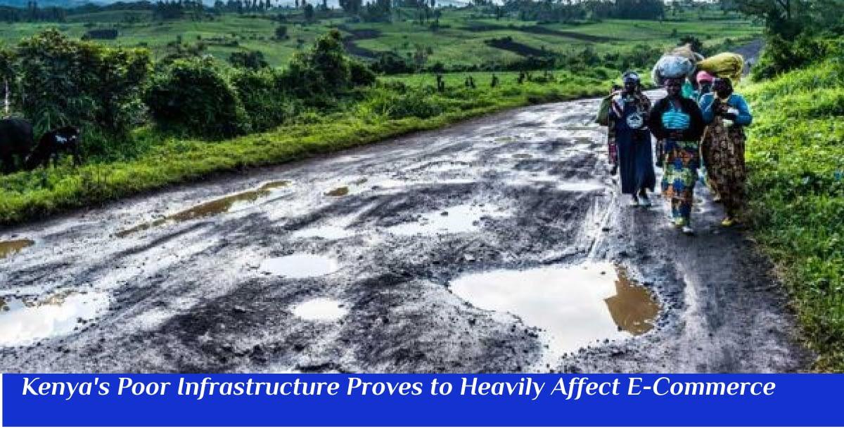 E-Commerce in Kenya Poor Infrastructure Affecting It
